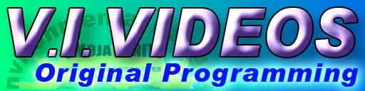 V.I. Videos Original Programming